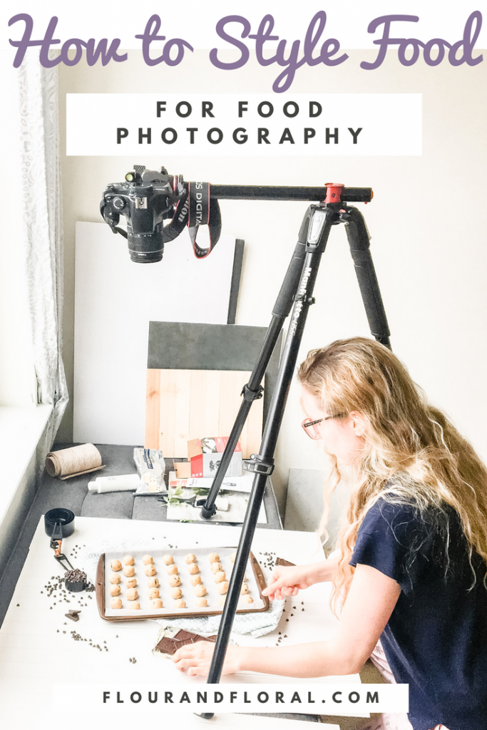 How to style food for food photography food blogger photographer tips stylist
